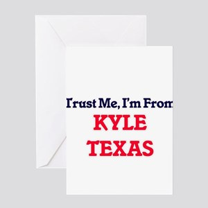 Trust Me, I'm from Kyle Texas Greeting Cards