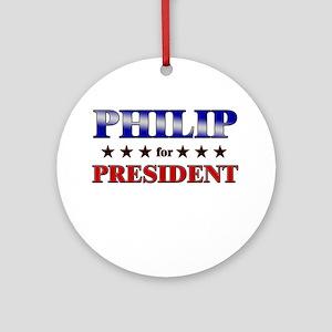 PHILIP for president Ornament (Round)