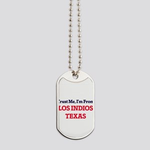 Trust Me, I'm from Los Indios Texas Dog Tags