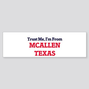 Trust Me, I'm from Mcallen Texas Bumper Sticker
