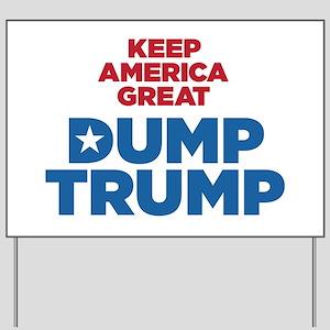Keep America Great Dump Trump Yard Sign