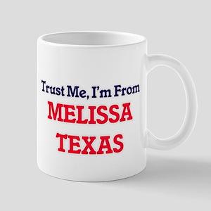 Trust Me, I'm from Melissa Texas Mugs