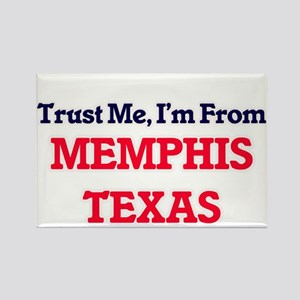 Trust Me, I'm from Memphis Texas Magnets