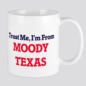 Trust Me, I'm from Moody Texas Mugs
