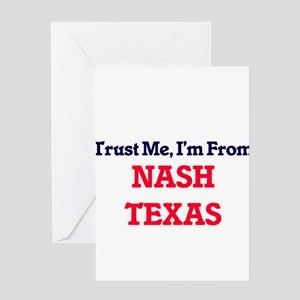 Trust Me, I'm from Nash Texas Greeting Cards