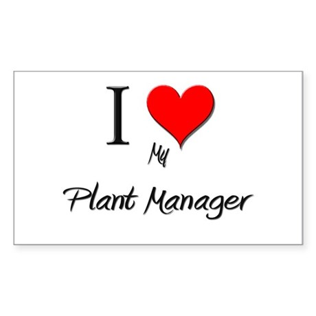 I Love My Plant Manager Rectangle Sticker