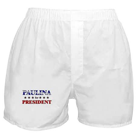 PAULINA for president Boxer Shorts