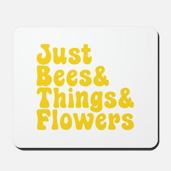 Just Bees & Things & Flowers Mousepad