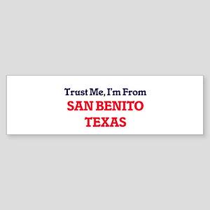 Trust Me, I'm from San Benito Texas Bumper Sticker