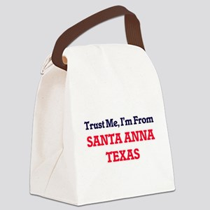 Trust Me, I'm from Santa Anna Tex Canvas Lunch Bag