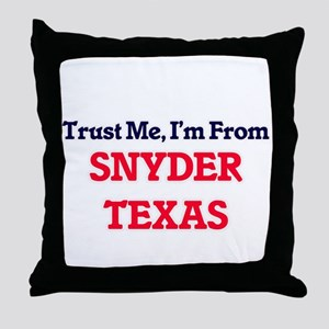 Trust Me, I'm from Snyder Texas Throw Pillow