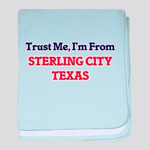 Trust Me, I'm from Sterling City Texa baby blanket