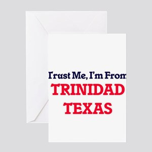Trust Me, I'm from Trinidad Texas Greeting Cards