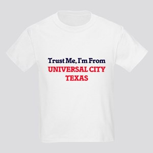 Trust Me, I'm from Universal City Texas T-Shirt