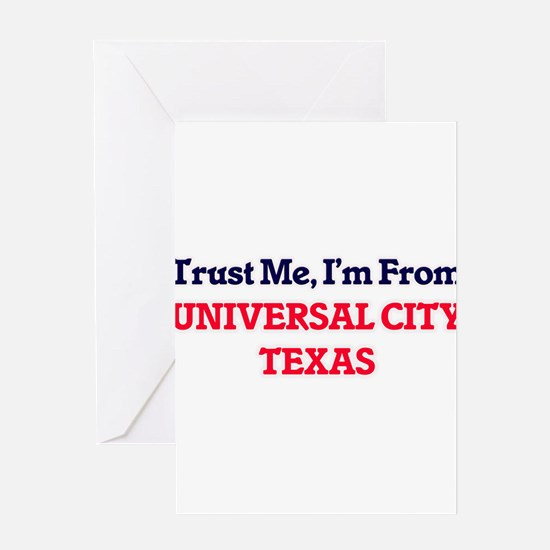 Trust Me, I'm from Universal City T Greeting Cards