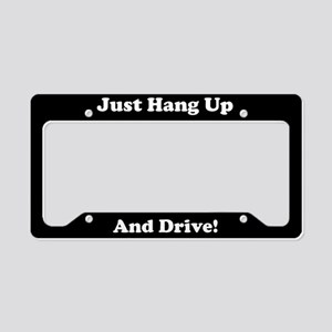 Just Hang Up And Drive License Plate Holder