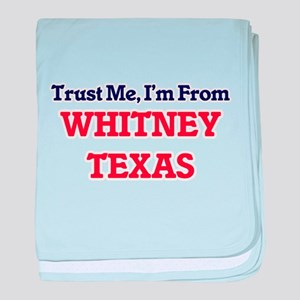 Trust Me, I'm from Whitney Texas baby blanket