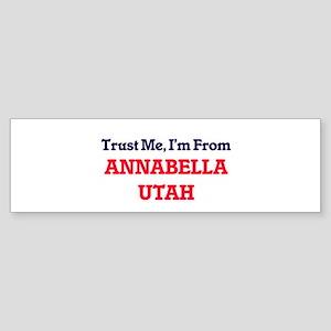 Trust Me, I'm from Annabella Utah Bumper Sticker
