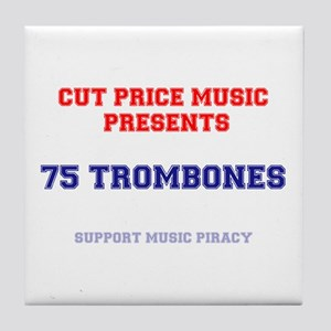CUT PRICE MUSIC - 75 TROMBONES! Tile Coaster