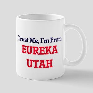 Trust Me, I'm from Eureka Utah Mugs