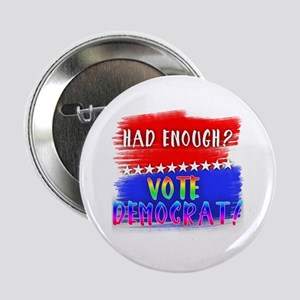 """Rainbow Lettered HAD ENOUGH VOTE DEMO 2.25"""" Button"""