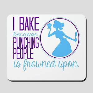 I Bake Because Mousepad
