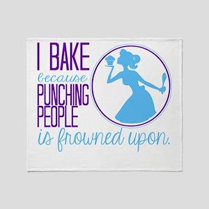 I Bake Because Throw Blanket
