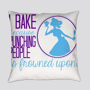 I Bake Because Everyday Pillow
