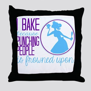 I Bake Because Throw Pillow