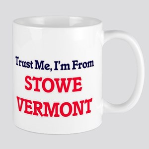Trust Me, I'm from Stowe Vermont Mugs
