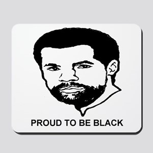 Proud To Be Black Mousepad