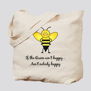 If The Queen Ain't Happy Tote Bag