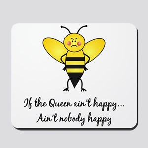If The Queen Ain't Happy Mousepad