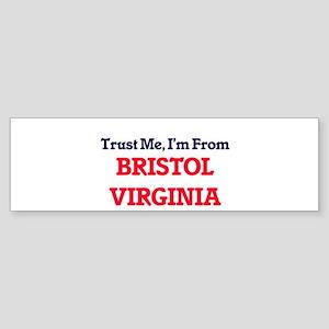 Trust Me, I'm from Bristol Virginia Bumper Sticker