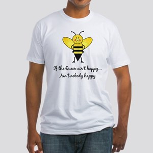 If The Queen Ain't Happy Fitted T-Shirt