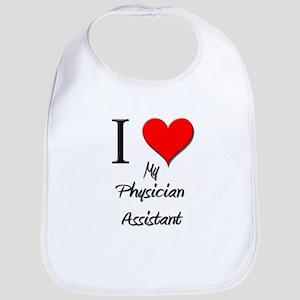 I Love My Physician Assistant Bib