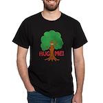 Earth Day : Tree Hugger, Hug me! Dark T-Shirt
