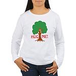 Earth Day : Tree Hugger, Hug me! Women's Long Slee