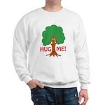 Earth Day : Tree Hugger, Hug me! Sweatshirt