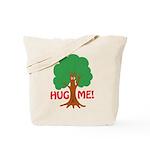 Earth Day : Tree Hugger, Hug me! Tote Bag