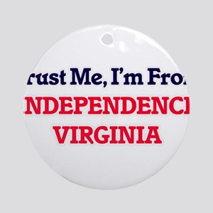 Trust Me, I'm from Independence Vir Round Ornament