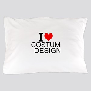 I Love Costume Design Pillow Case