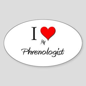 I Love My Phrenologist Oval Sticker