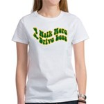 Earth Day : Walk more, Drive less Women's T-Shirt