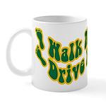 Earth Day : Walk more, Drive less Mug
