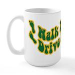 Earth Day : Walk more, Drive less Large Mug