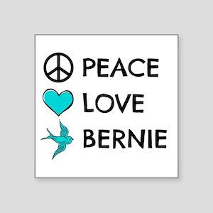 Peace * Love * Bernie Sticker