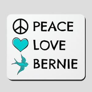 Peace * Love * Bernie Mousepad