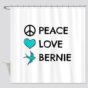 Peace * Love * Bernie Shower Curtain