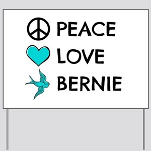 Peace * Love * Bernie Yard Sign